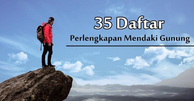 daftar perlengkapan mendaki gunung secara lengkap
