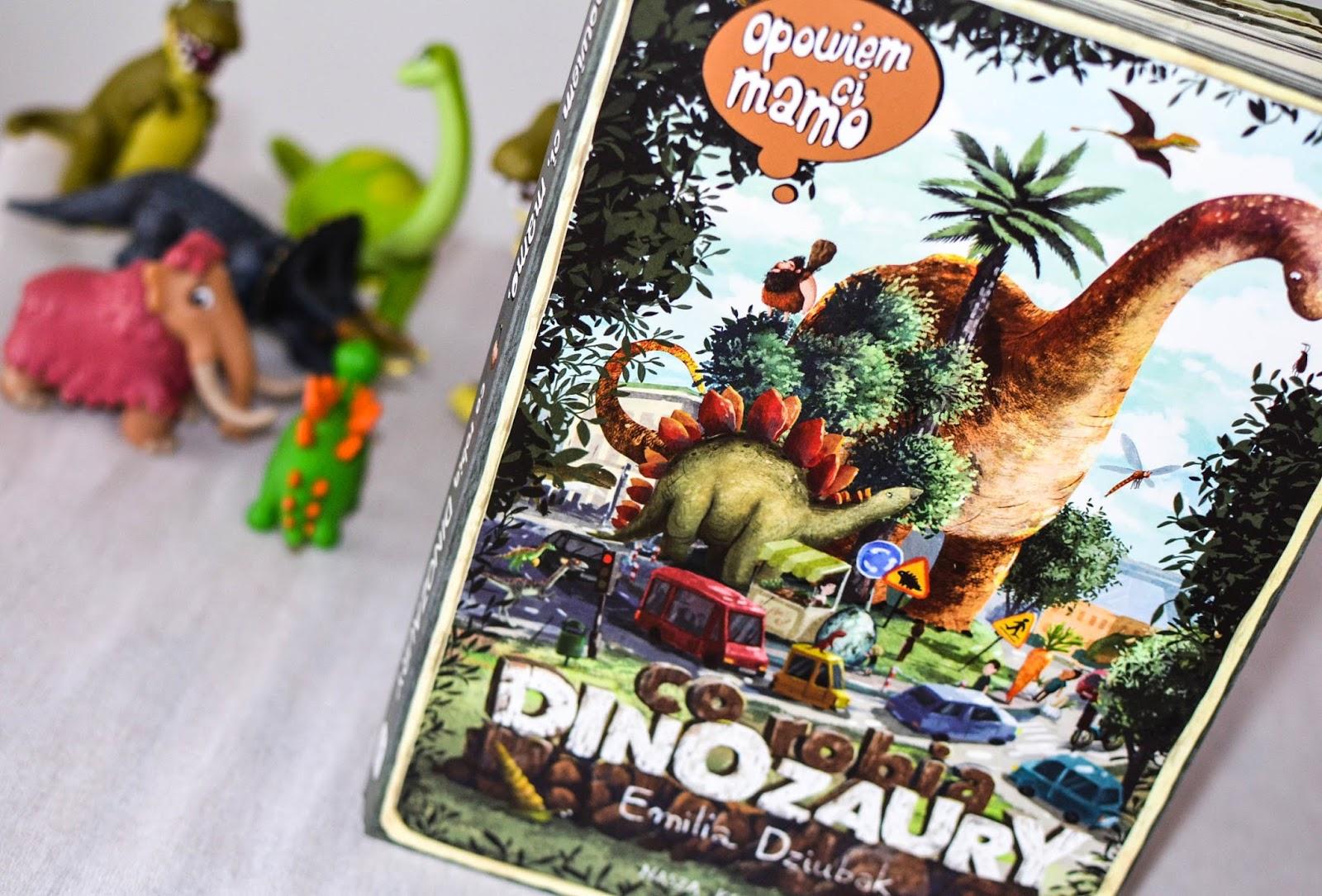 Nasza Księgarnia, książki dla przedszkolaka, książki kartonowe, Opowiem ci mamo, co robią dinozaury, seria opowiem ci mamo