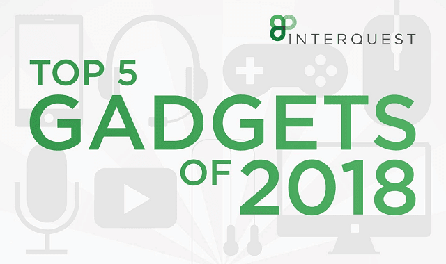 Top 5 Gadgets of 2018
