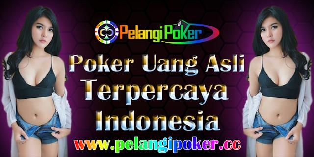 Poker-Online-Uang-Asli-Terpercaya-di-Indonesia-Pelangi-Poker