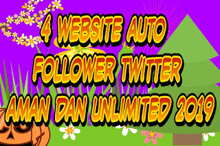 4 website auto follower Twitter aman dan unlimited 2019