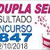 Resultado da Dupla Sena concurso 1847 (02/10/2018) ACUMULOU!!!
