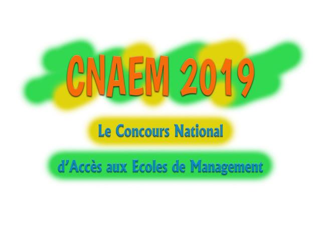 L'INSCRIPTION AU CONCOURS NATIONAL D'ACCÈS AUX ECOLES DE MANAGEMENT (CNAEM) 2019 :
