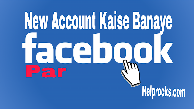 Facebook Par New Account Kaise Banaye