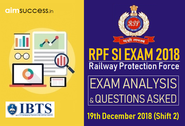 RPF SI Exam Analysis & Questions Asked 19th December 2018 (Shift 2)