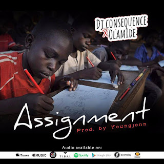 [Music] DJ Consequence X Olamide - Assignment