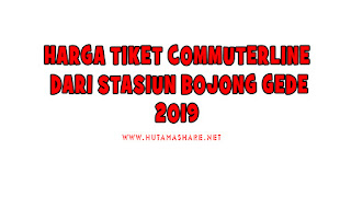Harga Tiket Commuterline Dari Stasiun Bojong Gede bojonggede Terbaru 2019
