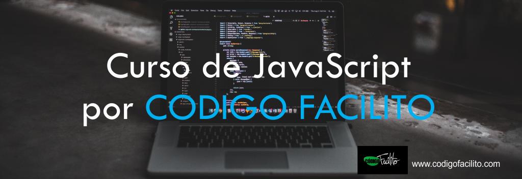 Curso de JavaScript por CODIGO FACILITO