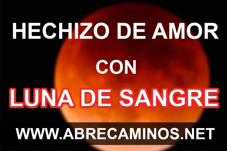 HECHIZO DE AMOR CON LUNA DE SANGRE