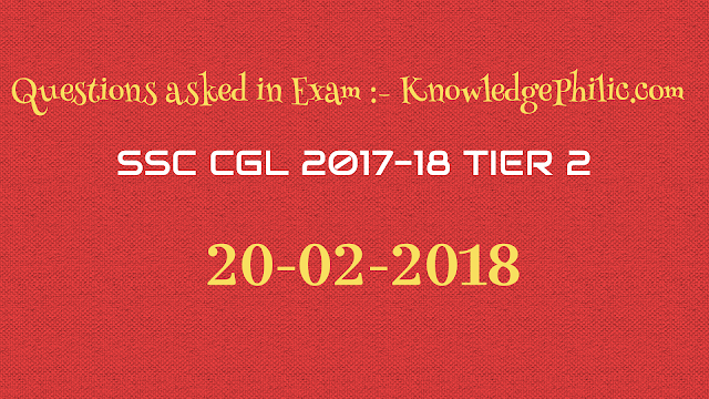 SSC CGL 2017 Tier-2 Review [20.02.2018] Maths and English Questions Asked in Exam