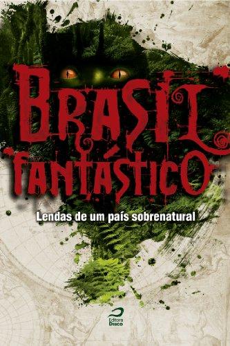 Brasil Fantástico - André Vianco, Maria Georgina de Souza, Grazielle de Marco, Clinton Davisson