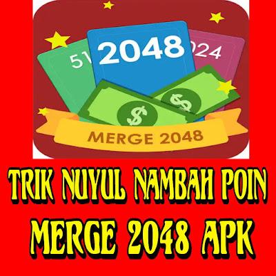 Tutorial Nuyul Aplikasi Merge 2048 Card $50 Gratis 2019