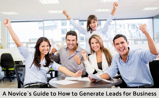 A Novice's Guide to How to Generate Leads for Business
