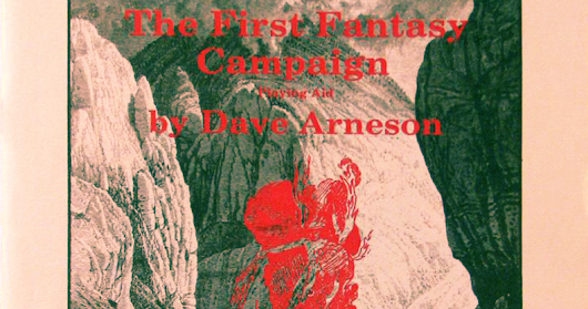 First Fantasy Campaign Belongs to Arneson Estate Bledsaw Confirms