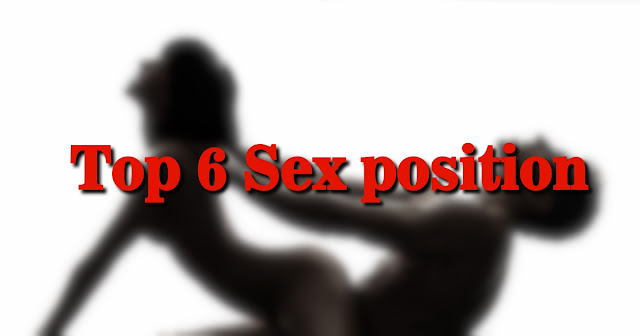 Top 4 Sex Position That Gives You Climax Super fast