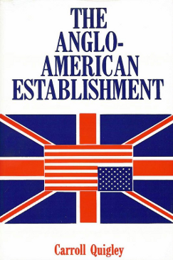 The Anglo-American Establishment (1981), by Carroll Quigley