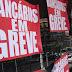 SINDICATO DOS BANCÁRIOS CONFIRMA ADESÃO À GREVE GERAL E BANCOS NÃO ABREM NA SEXTA