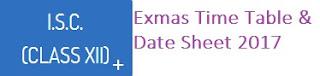 ISC Class XII Date Sheet 2017
