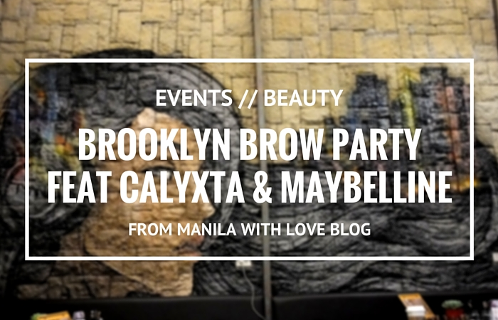 brooklyn-brow-party-calyxta-maybelline-tunnl-makati-1