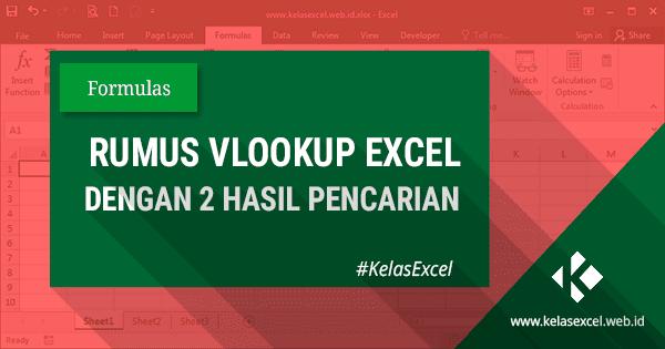 Rumus VLookup Dengan 2 Hasil Pencarian Atau Lebih Pada Microsoft Excel