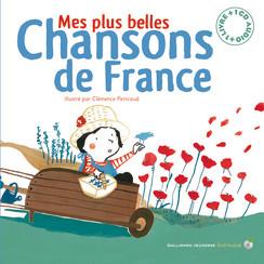 Mes plus belles chansons de France - GALLIMARD JEUNESSE