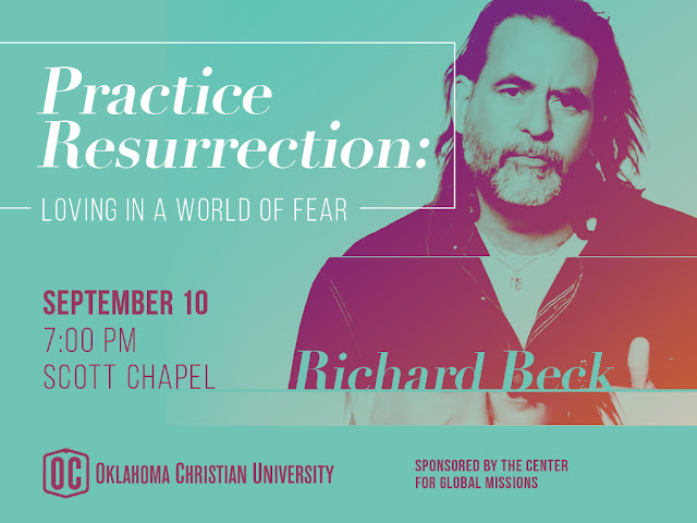 Practice Resurrection: Loving in a World of Fear. Richard Beck speaking at Oklahoma Christian University, Sept 10/15