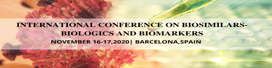 International conference on  Biosimilars - Biologics and Biomarkers