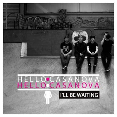 """Hello Casanova Release debut single """"I'll Be Waiting"""""""