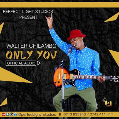 Walter Chilambo - Only you