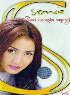 Download Lagu Mp3 Terbaik Sonia Full Album Benci Kusangka Sayang Lengkap