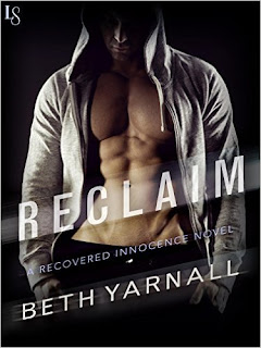 Reclaim: A Recovered Innocence Novel by Beth Yarnall