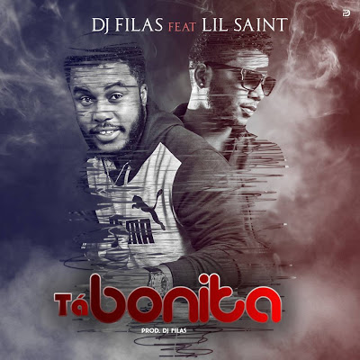 Dj Filas Feat. Lil Saint - Tá Bonita (Afro Naija) 2018 Download Mp3