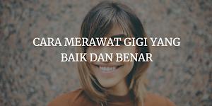 Saat Bulan Ramadhan, Rawatlah gigi yang baik dan benar. Ini Caranya!