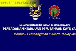 Jawatan Kosong di Perbadanan Kemajuan Perusahaan Kayu Sarawak (PUSAKA) – 31 Disember 2018