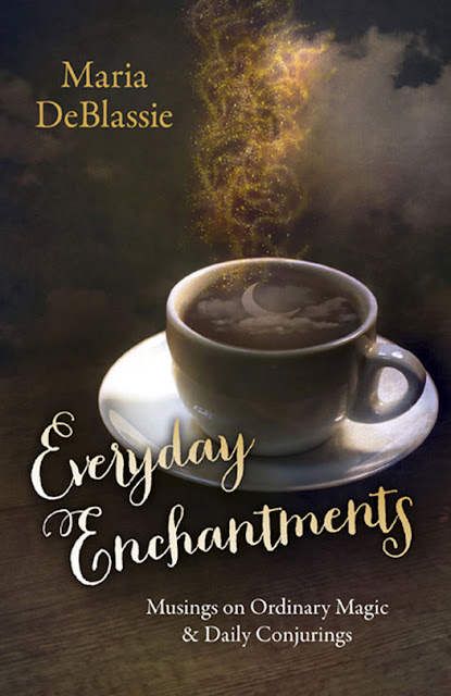 Everyday Enchantments: Musings on Ordinary Magic by Maria DeBlassie