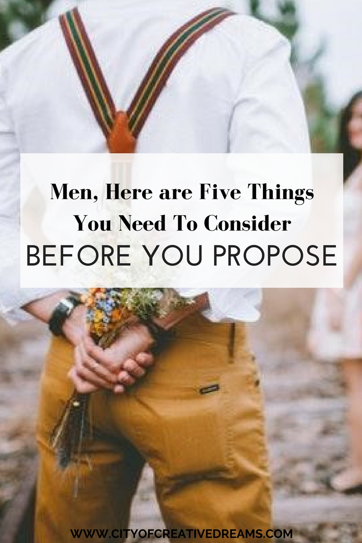 Men, Here are Five Things You Need To Consider Before You Propose | City of Creative Dreams