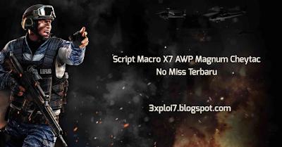 Script Macro X7 AWP Magnum Cheytac No Miss Terbaru