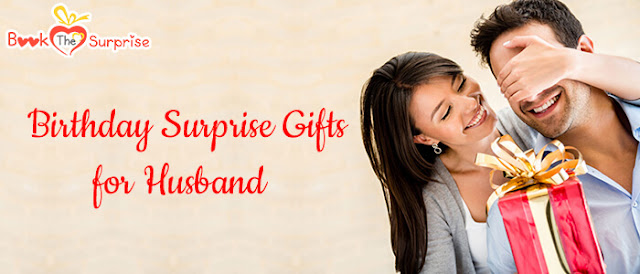 Birthday surprise Gifts For Husband