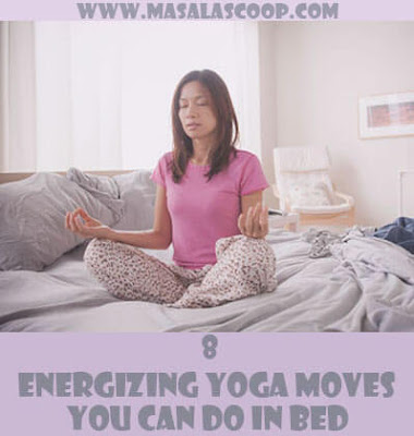 8 Best Energizing Yoga Moves You Can Do In Bed.