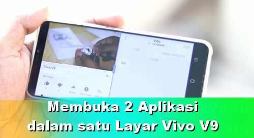 Tips menjalankan dua Aplikasi di Vivo V9 dalam satu Layar