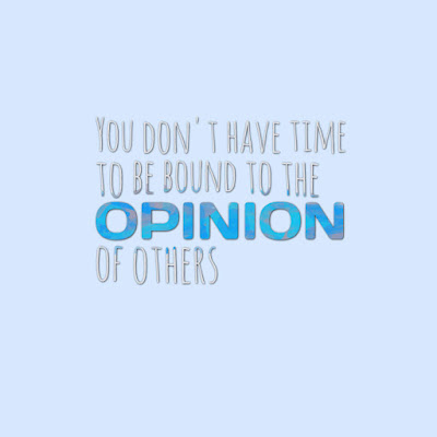 Many Motivational Quotes. Daily Thought: Don't dwell on the opinion of others.