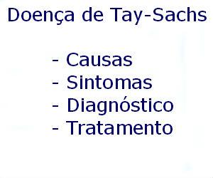Doença de Tay-Sachs causas sintomas diagnóstico tratamento prevenção riscos complicações