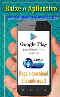 https://play.google.com/store/apps/details?id=br.com.portalradios.missionariosdaluz