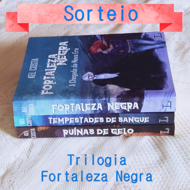 SORTEIO TRILOGIA FORTALEZA NEGRA
