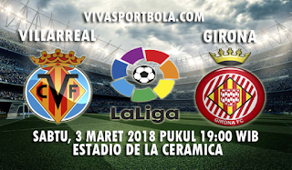 Prediksi Villarreal vs Girona 3 Maret 2018