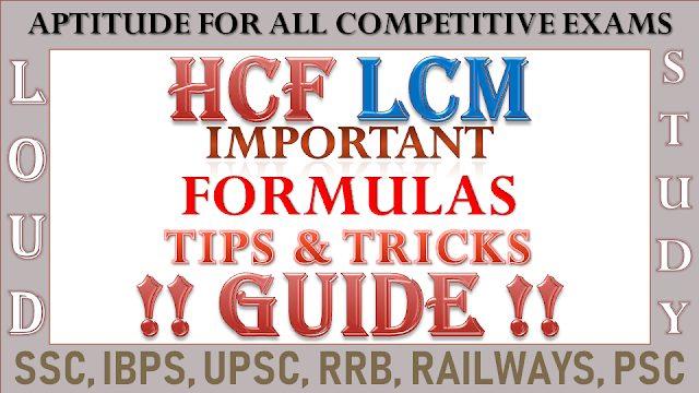 HCF and LCM Formulas, Tips and Tricks to Solve Problems
