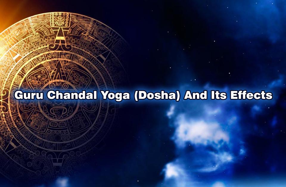 Guru Chandal Yoga(Dosha) And Its Effects