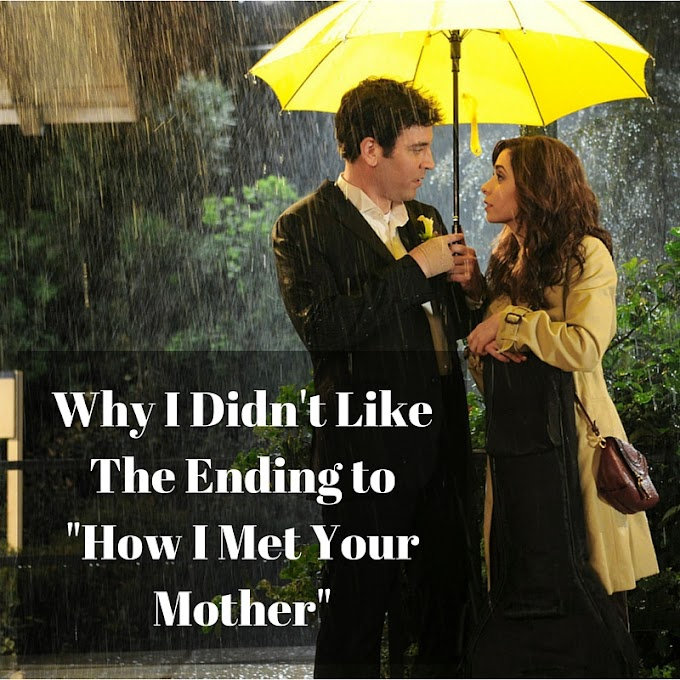 "Why I Didn't Like The Ending To ""How I Met Your Mother"""