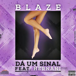 Blaze Ft. Hernâni Da Silva - Da um Sinal (2o16) [DOWNLOAD]
