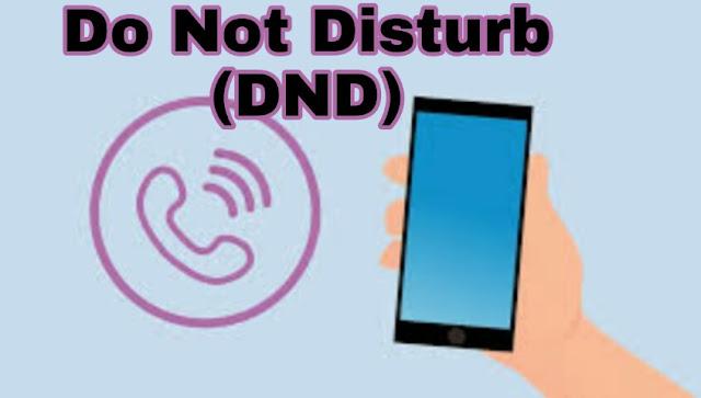 Do not disturb क्या है, और do not disturb (DND) कैसे use करें?  DND kya hai.
